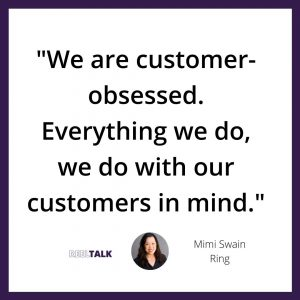 Everything we do, we do with our customers in mind.