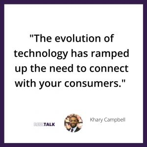 Technology has ramped up to connect with consumers