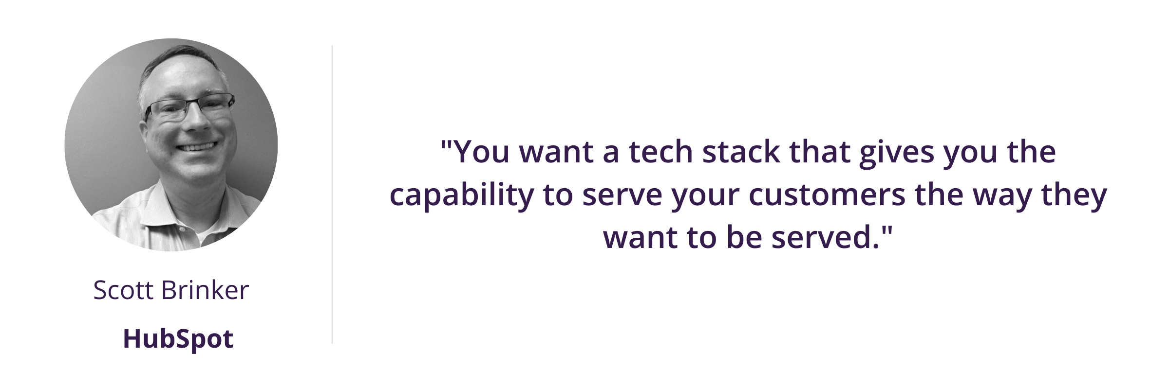 """Tech assessment """"You want a tech stack that gives you the capability to serve your customers the way they want to be served."""""""